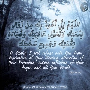 Dua 2 - refuge from deprivation, alteration, sudden anger and wrath